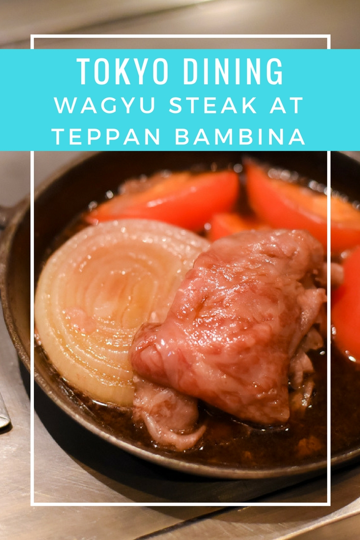 Tokyo Dining Wagyu Steak at Teppan Bambina on www.travelwithnanob.com